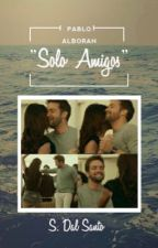 """""""Solo Amigos"""" [TERMINADA] by SolangeDalSanto"""