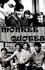 Monkee Quotes by BeautifulBuster