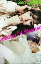 💘 DESTINY OF MARRIAGE 💕 by aliciamikiaerilyn