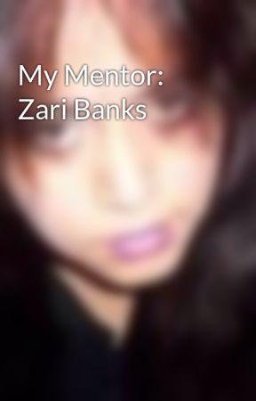 My Mentor: Zari Banks by MelanieAlicia