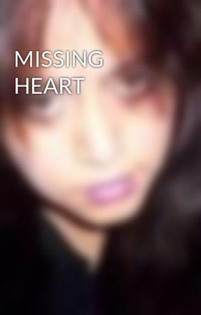 MISSING HEART by MelanieAlicia