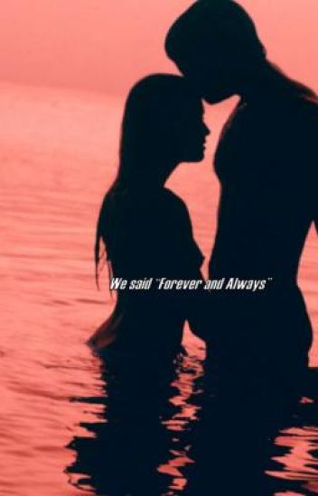 "We Said ""Forever and Always"""