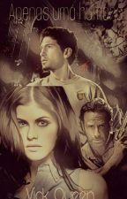 Apenas uma  Humana  - Fanfic The Walking Dead ( Shane Walsh) by Vick_Queen