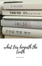 What LIES Beneath The TRUTH by taeami4ever