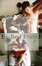 My Ex-Best Friend by Just_For_Kicks