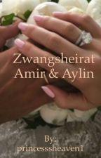 Zwangsheirat Amir & Aylin  by princesssheaven1