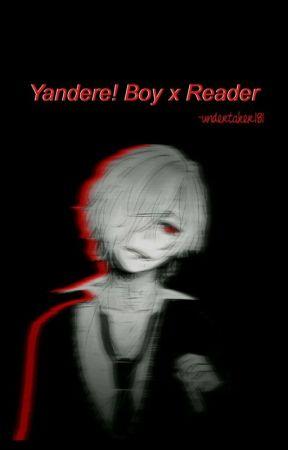 Yandere x Reader  by Undertaker181