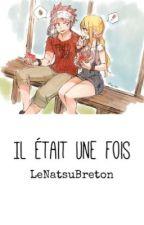 Il était une fois... | FT. NaLu by LeNatsuBreton