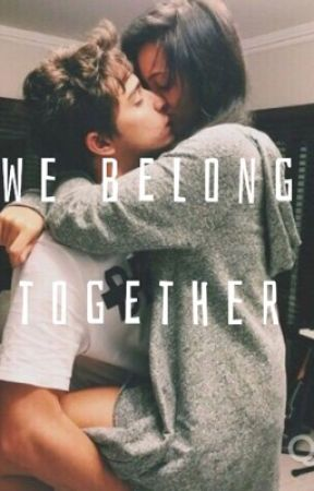 We belong together... by mylifeasashleyreyes