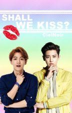 Shall we Kiss? by chanbaekplanetr