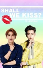 Shall we Kiss? by chanbaekplanetr