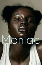 Maniac  by ComeThruForNow