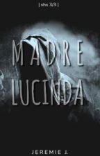 Madre Lucinda ✅ by JJthesinner