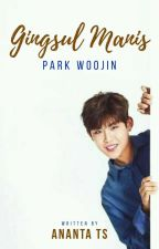 Gingsul Manis | Park Woojin [ON REVISI] by Reyna_ts