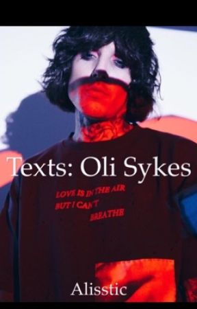 Texts; Oli Sykes by alisstic