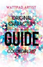 Original Characters: A Guide  by Colorgirl787