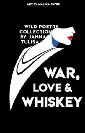War, love and whiskey #Wattys2017 by wcnhedablake