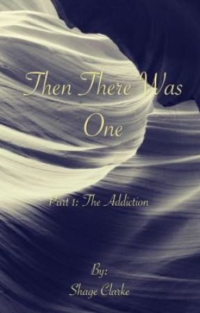 Then There Was One by jaybriggs1999