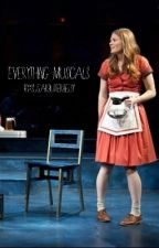 Everything Musicals by sugarbutterbetsy