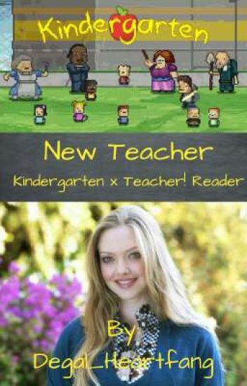 Kindergarten x New Teacher! Reader