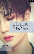 My Best Friend's Boyfriend by _Karwitha