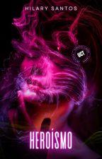 Heroísmo by HilaryShirley