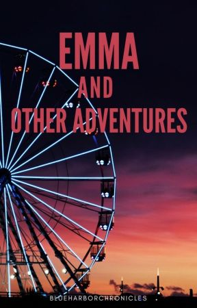 Emma and Other Adventures by blueharborchronicles