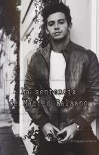 3. La sentencia de Matteo Balsano (#Lutteo) by taenephilim