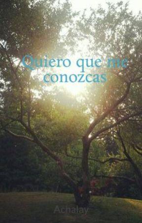Quiero Que Me Conozcas by Achalay