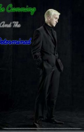 The Cunning And The Determined {Draco Malfoy} by ILoveCoffeeFapseezz