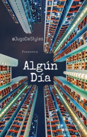 Algún día  by JugoDeStyles