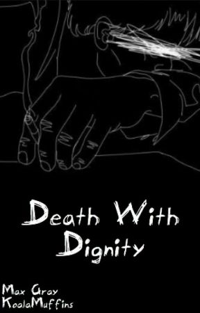 Death With Dignity [BoyxBoy] by KoalaMuffins