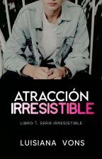 Atracción Irresistible© by Dreamerwrote