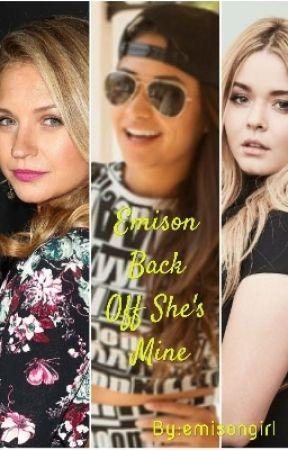 Emison: Back Off She's Mine by emisongirl