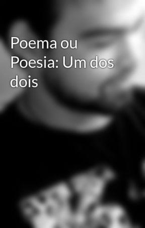 Poema ou Poesia: Um dos dois by MarcoSouza0