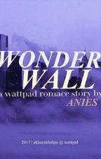 WONDERWALL by akissonthelips