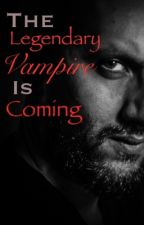 The Legendary Vampire is Coming by angslowmo_tssk
