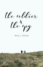 The Soldier & The Spy by AmyWritesXO
