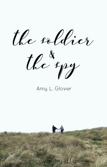 The Soldier & The Spy