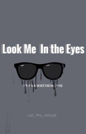 Look Me In The Eyes by Let_me_reload