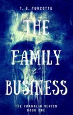 The Family Business by StorybookHorror