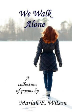 We Walk Alone by MariahEWilson