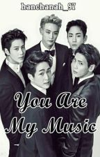 You Are My Music (SHINee FanFic) by hanchanah_97