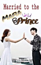 Married to a Mafia Prince by OhMyGirl_18