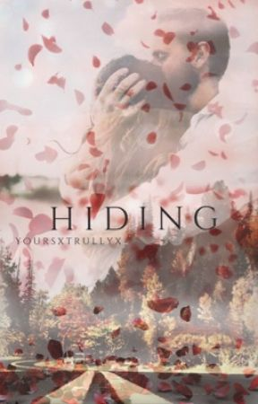 HIDING by yoursxtrullyx