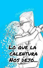 Lo Que La Calentura Nos Dejo(Gabrinette)  by JarianaButtera