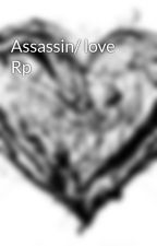 Assassin/ love Rp by Lost_in_this_land