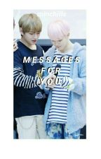messages for you 彡 vmin (completed) [#wattys2017] by minchills