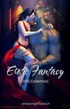 Erotic Fantasy (SPG Collection) by crimsonphoenix
