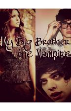 My big brother the vampire(1D & 5sos) by Neverland_327
